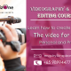 LEARN VIDEOGRAPHY AND VIDEO EDITING PROFESSIONALLY!