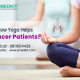 How Yoga helps Cancer Patients and Survivors - Emedkit