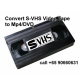 Convert S-VHS (Super VHS) Video Tape to Mp4/DVD -call 90660631