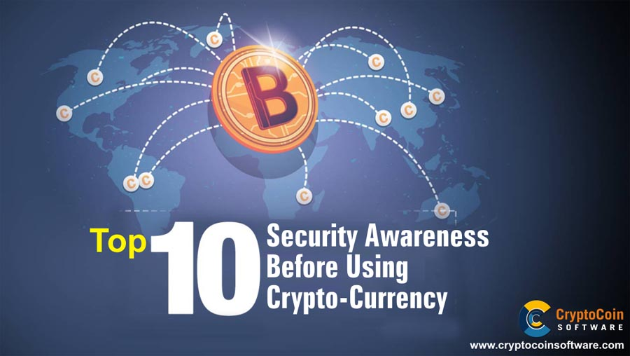 Top 10 Security Awareness Before Using Cryptocurrency